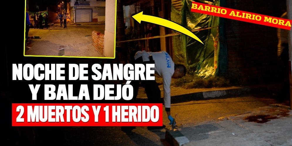 Noche de bala, sangre y tragedia en Alirio Mora
