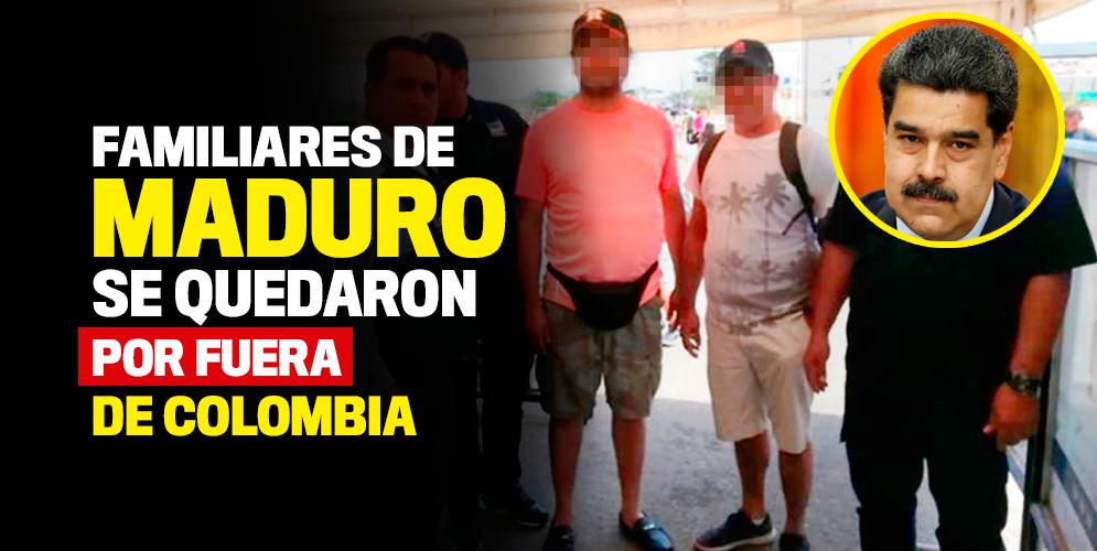 A 10 familiares de Nicolás Maduro le negaron el ingreso a Colombia