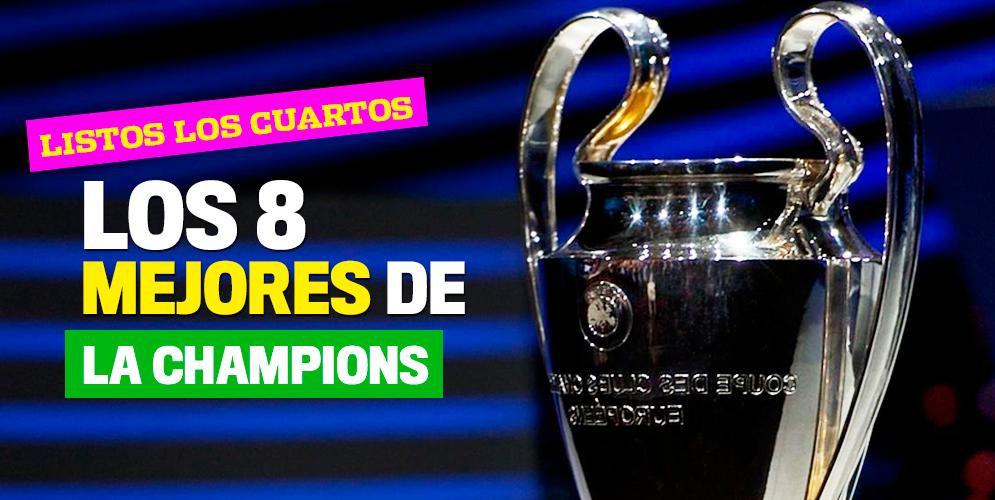 Los 8 clasificados a los cuartos de final de la Champions League 2019