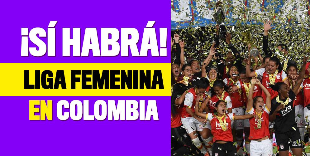 La Dimayor dio vía libre a la Liga Femenina de Fútbol