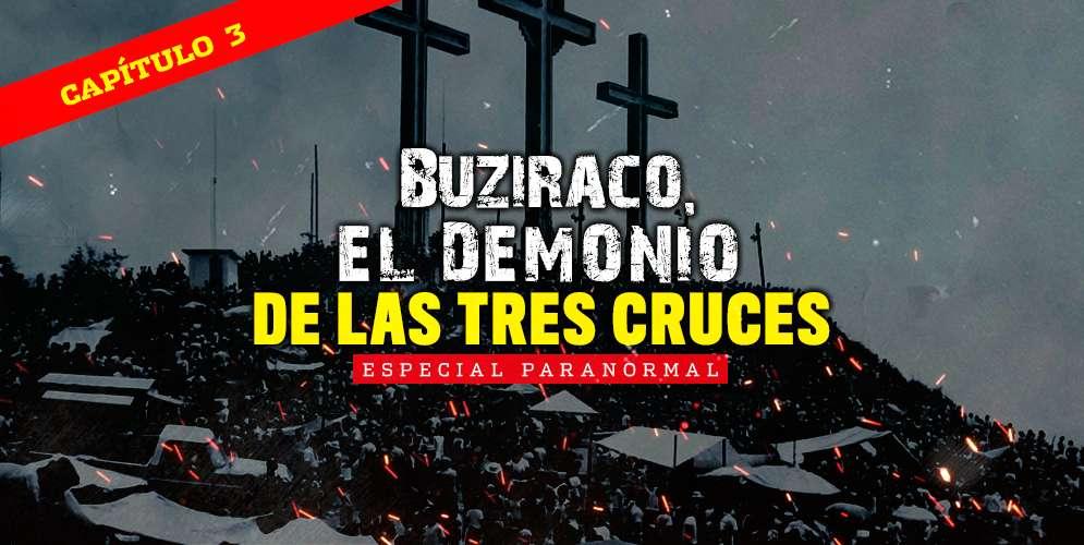 Buziraco, el demonio que habita en el Cerro de las Tres Cruces