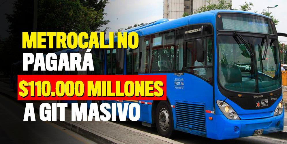 Metrocali no pagará $110.000 millones a GIT Masivo