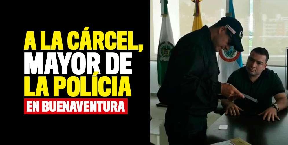 A la cárcel, Subcomandante de la Policía de Buenaventura