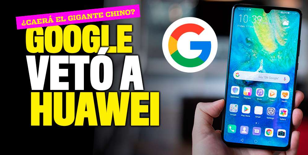 Esto es lo que va a pasar con Huawei después de la ruptura con Google