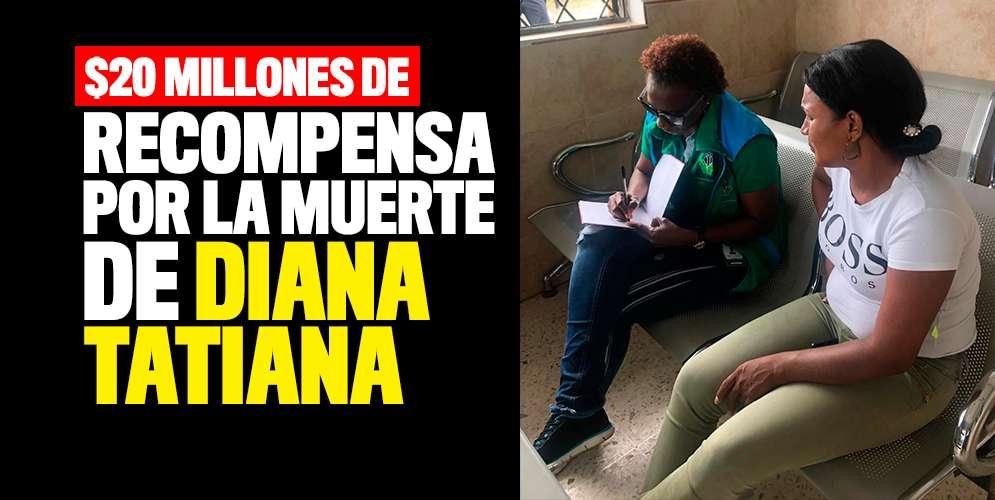 $20 millones de recompensa por los responsables de la muerte de Diana Tatiana