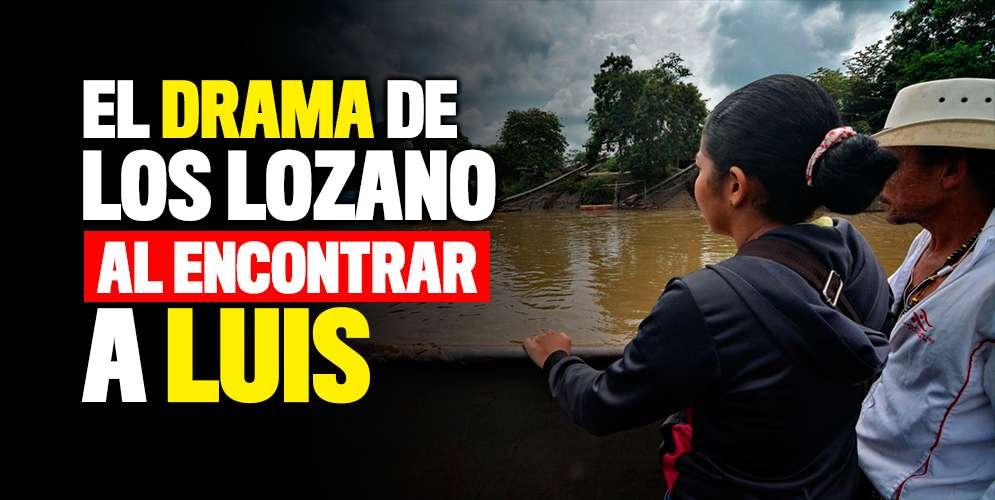 Así fue el drama de la familia Lozano para encontrar a Luis, el joven que el caño se llevó