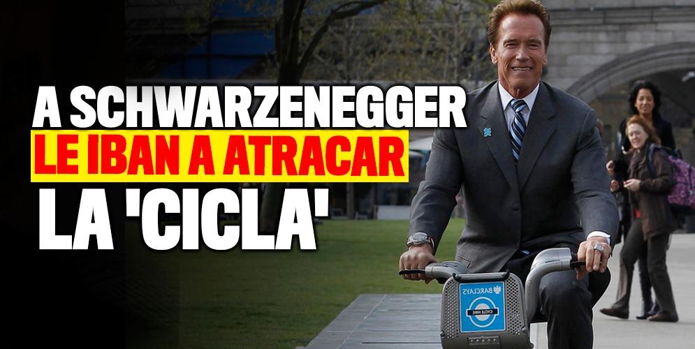 Le iban a atracar la 'cicla' a Schwarzenegger