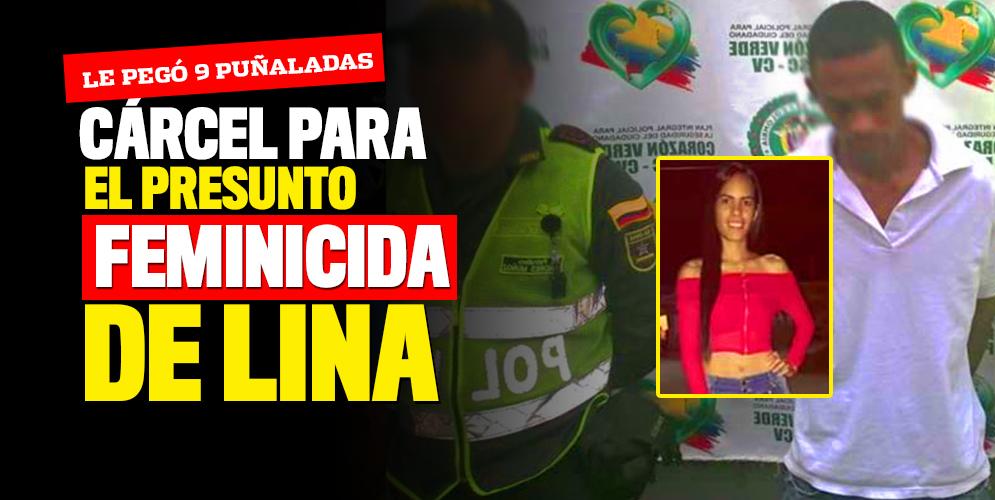A la cárcel presunto feminicida de Lina Jaramillo
