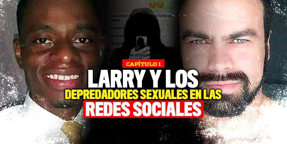 Larry: una historia de extorsión, sexo y muerte