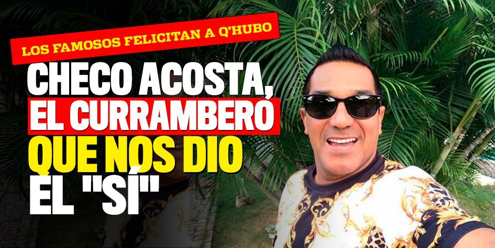 Los famosos felicitan a Q'hubo por su nueva pinta, es el turno del Checo Acosta
