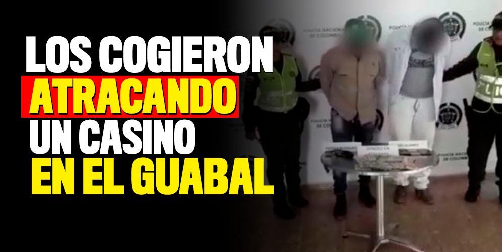 Los cogieron atracando un casino a mano armada en El Guabal