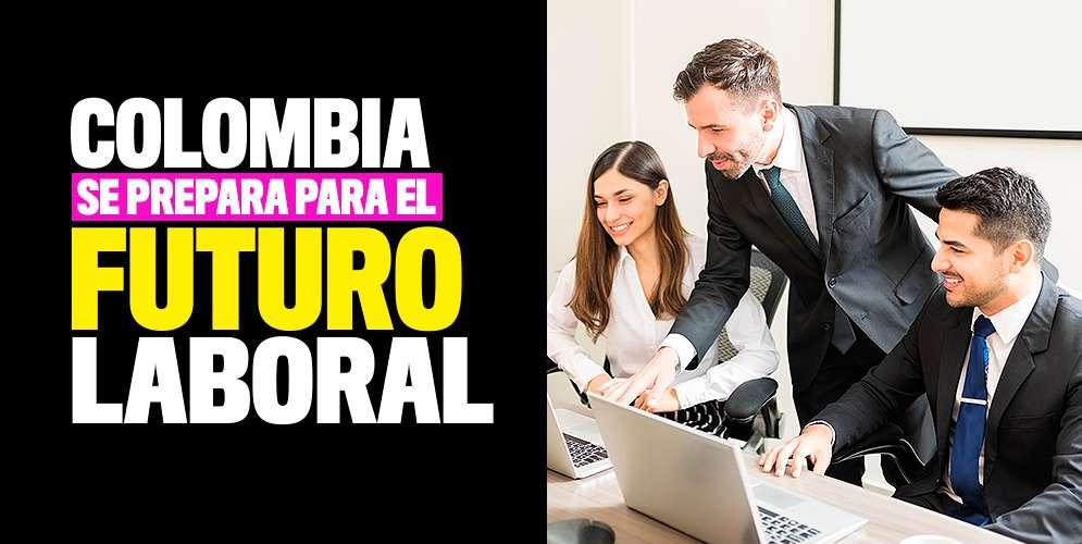 Colombia se prepara para el futuro laboral