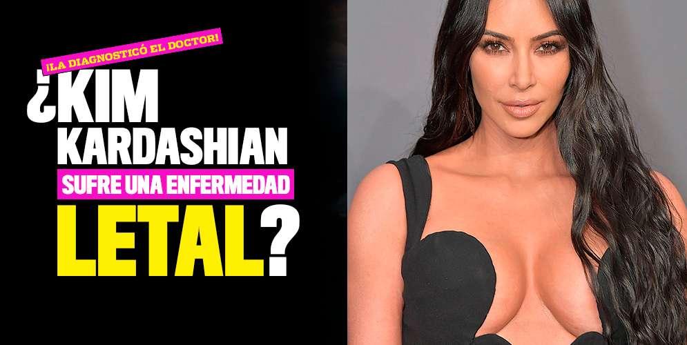 ¿Kim Kardashian sufre una enfermedad letal?