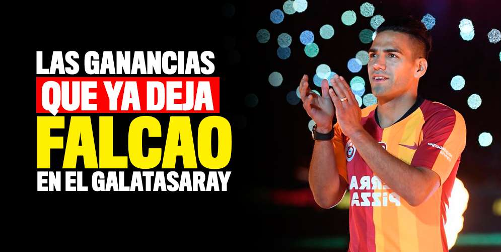 La enorme fortuna que se está embolsando el Galatasaray gracias a Falcao