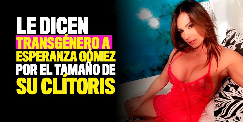 VIDEO: Le dicen transgénero a Esperanza Gómez por el tamaño de su clítoris