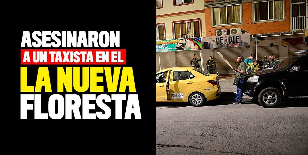 Asesinaron a un taxista en el barrio La Nueva Floresta