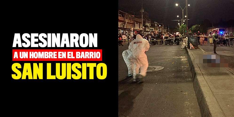 Asesinaron a un hombre en el barrio San Luisito