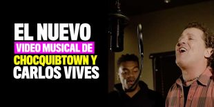 El nuevo video musical de Chocquibtown y Carlos Vives