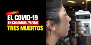 ¡Video! El Covid-19 en Colombia cobra tres vidas