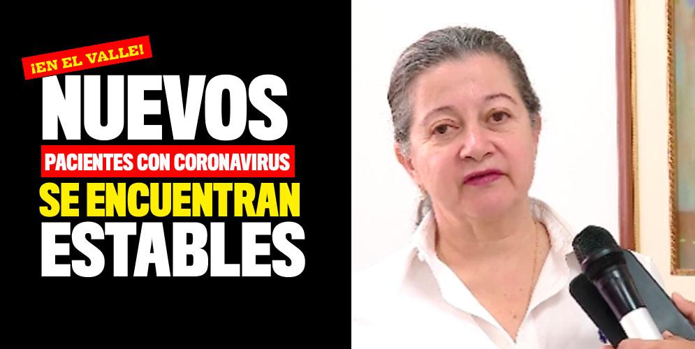 Nuevos pacientes con coronavirus en el Valle se encuentran estables